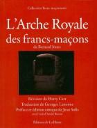 L'Arche Royale des francs-maçons de Bernard Jones