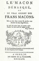 Le Maçon démasqué ou le vrai secret des francs maçons (Berlin 1757)