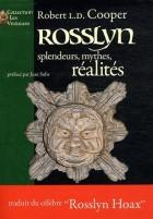 Rosslyn : splendeurs , mythes, réalités