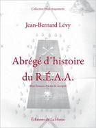 Abrégé d'histoire du REAA (Rite Ecossais Ancien & Accepté)