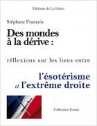 Des Mondes à la dérive - Réflexions sur les liens entre l'ésotérisme et l'extrême droite