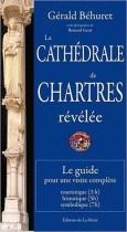 La Cathédrale de Chartres révélée - Le guide pour une visite complète