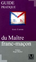 Guide pratique du Maître franc-maçon