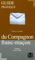 Guide pratique du Compagnon franc-maçon