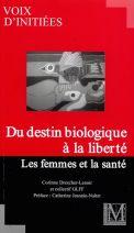 DU DESTIN BIOLOGIQUE À LA LIBERTÉ