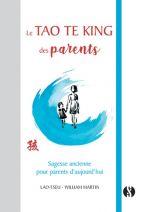 Le Tao Te King des parents - Sagesse ancienne pour parents d'aujourd'hui