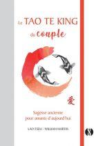 Le Tao Te King du couple - Sagesse ancienne pour amants d'aujourd'hui