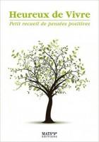Heureux de vivre - Petit recueil de pensées positives