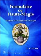 Formulaire de Haute-Magie : Pratique de l'enseignement ésotérique