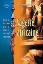 Sagesse africaine - Trouver un but à sa vie grâce à la nature, au rituel et à la communauté