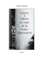 Lettres à Valérie sur la Franc-Maçonnerie