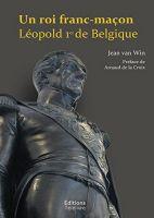 Un roi-franc-maçon : Léopold 1er de Belgique