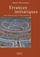 Errances initiatiques : entre anthropologie et franc-maçonnerie