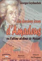 Les derniers jours d'Amadeus ou l'ultime alchimie de Mozart