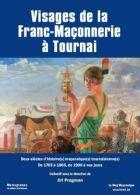 Visages de la Franc-Maçonnerie à Tournai