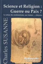 Science et Religion : guerre ou paix ? - Le retour du créationnisme, aux larmes... citoyens