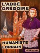 L'abbé Grégoire, humaniste lorrain