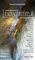 Franc-Maçonnerie, le Voyage Interieur