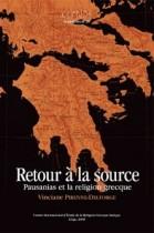 Retour a la source Pausanias et la religion greque