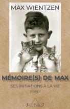 Mémoires de Max. Ses initiations à la vie