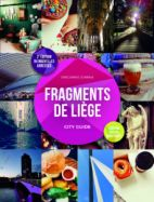 Fragments of Liège : city guide