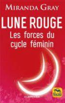 Lune rouge - Les forces du cycle féminin