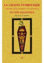 La chaîne symbolique - Origine, développement et tendances de l'idée maçonnique