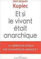 Et si le vivant était anarchique ? - La génétique est-elle une gigantesque anarque ?