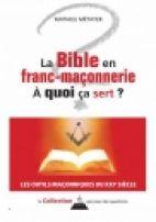 La Bible en franc-maçonnerie, à quoi ca sert ?
