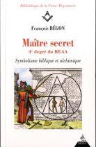 Maître secret, 4è degré de REAA - Symbolique biblique et alchimique