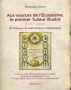 Aux sources de l'Ecossisme, le premier Tuileur illustré (XVIIIe siècle)