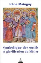 Symbolique des outils et glorification du métier - Avec 172 illustrations