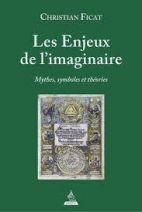 Les Enjeux de l'imaginaire - Mythes, symboles et théories