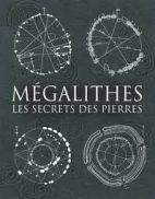 Mégalithes - Les secrets des pierres