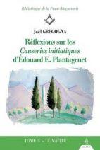 Réflexions sur les causeries initiatiques d'Edouard E. Plantagenet - Tome 3