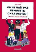 On ne naît pas féministe, on le devient - Et si vous passiez à l'action ?