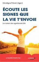 Ecoute les signes que la vie t'envoie - Le roman des synchronicités