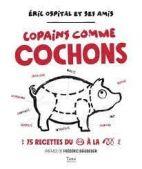 Copains comme cochons - 70 recettes