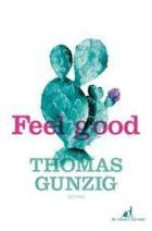 Feel good de Thomas Gunzig