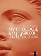 Mythologie grecque, yoga de l'Occident : Tome 2
