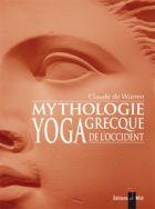 Mythologie grecque, yoga de l'Occident : Tome 2