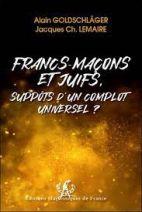 Francs-Maçons et Juifs, suppôts d'un complot universel ?
