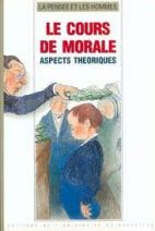 15. Le cours de morale, aspects théoriques