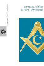 101.Islams, islamismes et franc-maçonneries